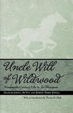Uncle Will of Wildwood : Nineteenth-century Life in the Bluegrass - Frances Jewell McVey
