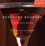 The Kentucky Bourbon Cocktail Book - Joy Perrine