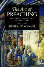 The Art of Preaching : Five Medieval Texts and Translations - Siegfried Wenzel