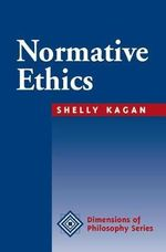 Normative Ethics : Dimensions of Philosophy - Shelly Kagan