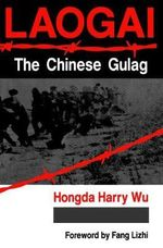 Laogai : The Chinese Gulag - Harry Wu Hongda