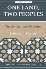 One Land, Two Peoples : Conflict Over Palestine - Deborah J. Gerner