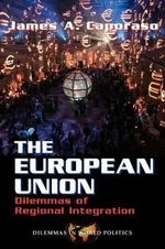 The European Union : Dilemmas of Regional Integration - James A. Caporaso