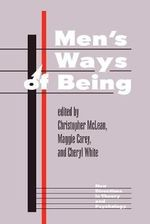 Men's Ways of Being : New Directions in Theory and Psychology - Christopher McLean