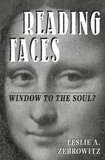 Reading Faces : Window to the Soul? - Leslie A. Zebrowitz