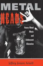 Metalheads : Youth, Culture and Alienation - Jeffrey Jensen Arnett