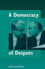 A Democracy of Despots - Donald Murray