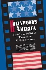 Hollywood's America : Social and Political Themes in Motion Pictures - Stephen P. Powers