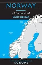 Norway : Elites on Trial - Knut Heidar