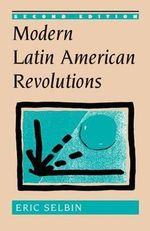 Modern Latin American Revolutions : Second Edition - Eric Selbin