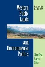 Western Public Lands and Environmental Politics - Charles Davis