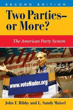 Two Parties - or More? : The American Party System - John F. Bibby