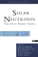 Solar Neutrinos : The First Thirty Years - Raymond Davis
