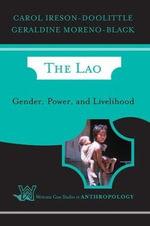 The Lao : Gender, Power and Livelihood - Carol Ireson-Doolittle