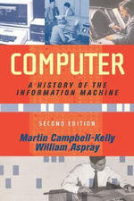 Computer : A History of the Information Machine - Martin Campbell-Kelly