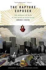 The Rapture Exposed : The Message of Hope in the Book of Revelation - Barbara R. Rossing