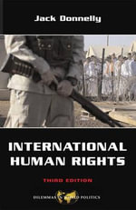 International Human Rights : A Fresh Legal Approach Based on Fundamental Ethica... - Jack Donnelly