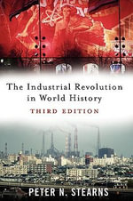The Industrial Revolution in World History - Peter N. Stearns
