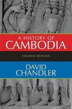 A History of Cambodia : Fourth Edition - David P. Chandler