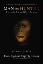 Man the Hunted : Primates, Predators, and Human Evolution - Donna L. Hart