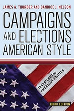 Campaigns and Elections American Style : Radical and Ethnic Minorities in American Politics - James A. Thurber
