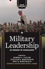 Military Leadership : In Pursuit of Excellence - Robert L. Taylor