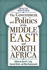 The Government and Politics of the Middle East and North Africa - David E. Long