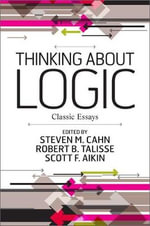 Thinking About Logic : Classic Essays - Steven M. Cahn