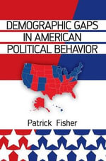 Demographic Gaps in American Political Behavior - Patrick Fisher