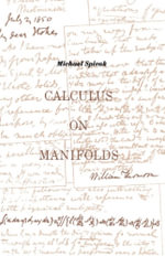 Calculus On Manifolds : A Modern Approach To Classical Theorems Of Advanced Calculus - Michael Spivak