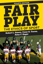 Fair Play : The Ethics of Sport - Robert L. Simon