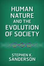 Human Nature and the Evolution of Society - Stephen K. Sanderson