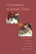 Christianity in Jewish Terms : Radical Traditions (Paperback) - Tikva Frymer-Kensky