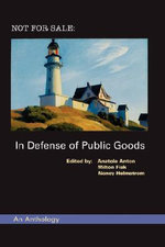 Not for Sale : In Defense of Public Goods - Anatole Anton