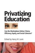 Privatizing Education :