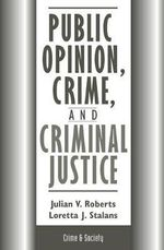 Public Opinion, Crime and Criminal Justice : Crime & Society - Julian Roberts