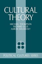 Cultural Theory : Political Cultures - Michael Thompson