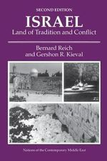 Israel : Land of Tradition and Conflict - Bernard Reich
