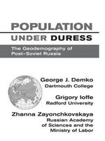 Population Under Duress : Geodemography of Post-Soviet Russia