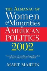 The Almanac of Women and Minorities in American Politics 2002 - Mart Martin