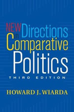 New Directions in Comparative Politics : Third Edition - Howard J. Wiarda