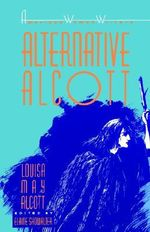 Alternative Alcott : American Women Writers S. - Elaine Showalter
