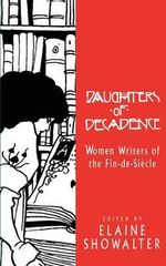 Daughters of Decadence : Women Writers of the Fin de Siicli] - Elaine Showalter