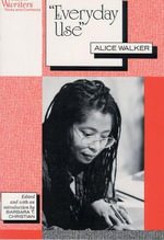 Everyday Use : Alice Walker - Alice Walker