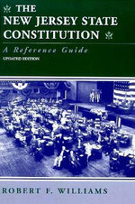 The New Jersey State Constitution : A Reference Guide - Robert F. Williams