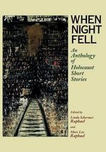 When Night Fell : Short Stories of the Holocaust