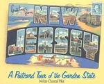 Greetings from New Jersey : A Postcard Tour of the Garden State - Helen-Chantal Pike
