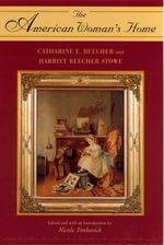 American Woman's Home - Catharine E. Beecher