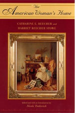 The American Woman's Home or, Principles of Domestic Science : Or, Principles of Domestic Science - Catharine E. Beecher