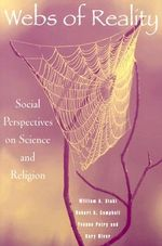 Webs of Reality : Social Perspectives on Science and Religion - William A. Stahl